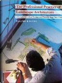 The Professional Practice of Landscape Architecture by Walter Rogers
