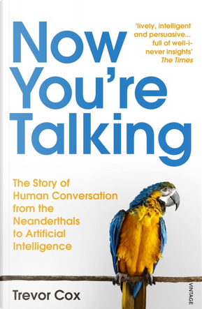 Now You're Talking by Trevor J. Cox