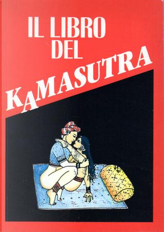 Il libro del kamasutra by Vātsyāyana