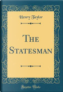 The Statesman (Classic Reprint) by Henry Taylor