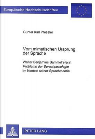 Vom mimetischen Ursprung der Sprache by Günter Karl Pressler