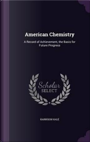 American Chemistry by Harrison Hale