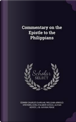 Commentary on the Epistle to the Philippians by Edwin Charles Dargan
