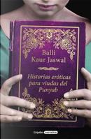 Historias eróticas para viudas del Punyab by Balli Kaur Jaswal