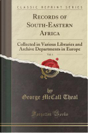 Records of South-Eastern Africa, Vol. 1 by George McCall Theal