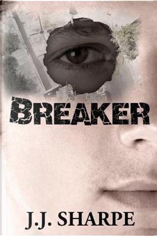 Breaker by JJ Sharpe