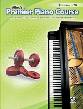 Premier Piano Course Technique by Dennis Alexander