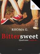 Bittersweet by Rhoma G.