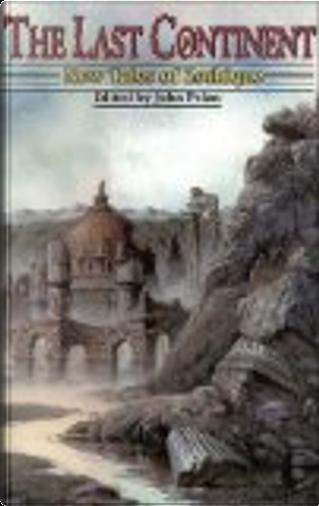The Last Continent by Gerard Houarner, Rhys Hughes, Edward Lee, Brian M. Stableford, Gene Wolfe, Charlee Jacob, Don Webb