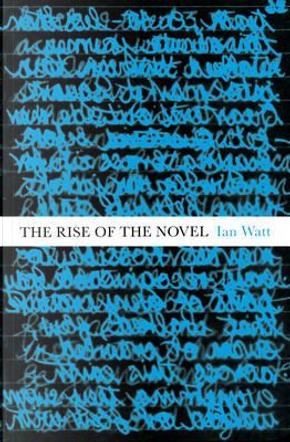 The rise of the novel by Ian Watt