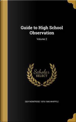 GT HIGH SCHOOL OBSERVATION V02 by Guy Montrose 1876-1946 Whipple