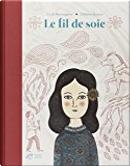 Le fil de soie by Cécile Roumiguière