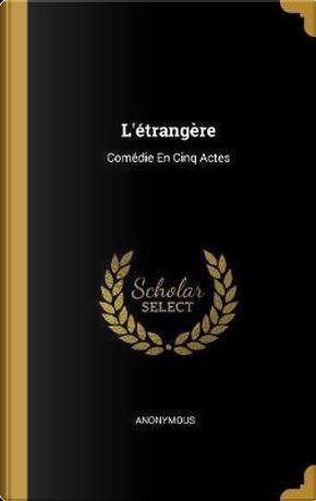 L'Étrangère by ANONYMOUS