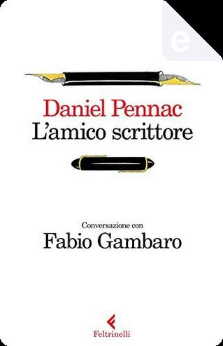 L'amico scrittore by Daniel Pennac, Fabio Gambaro