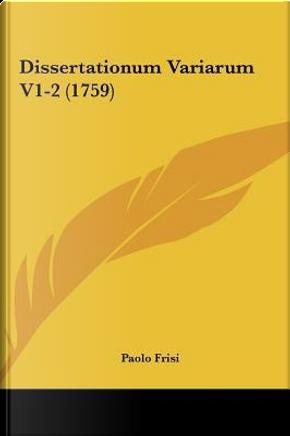 Dissertationum Variarum V1-2 (1759) by Paolo Frisi