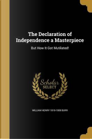 DECLARATION OF INDEPENDENCE A by William Henry 1819-1908 Burr