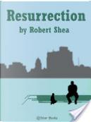Resurrection by Robert Shea
