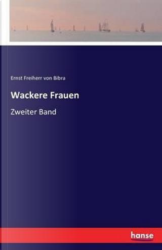 Wackere Frauen by Ernst Freiherr Von Bibra