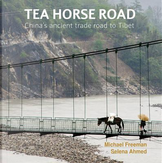 Tea Horse Road by Michael Freeman