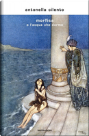 Morfisa o l'acqua che dorme by Antonella Cilento