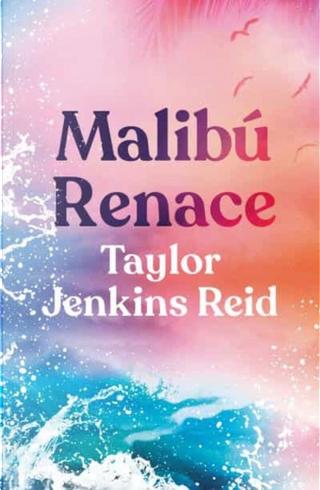 Malibú renace by Taylor Jenkins Reid