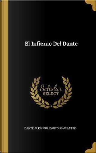 El Infierno del Dante by Dante Alighieri