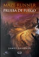 Prueba de fuego by James Dashner