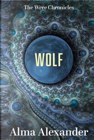 Wolf by ALMA ALEXANDER