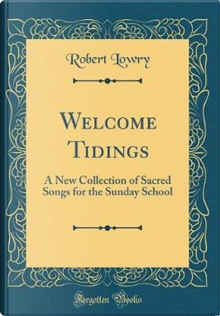 Welcome Tidings by Robert Lowry