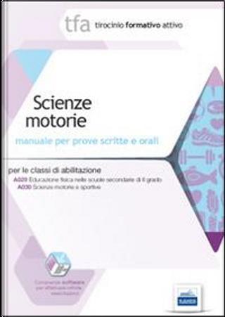12 TFA. Scienze motorie. Manuale per le prove scrite e orali classi A029 e A030. Con software di simulazione by Erminia Salzano
