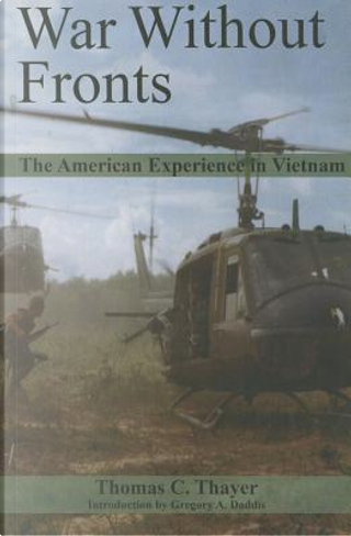 War Without Fronts by Thomas C. Thayer