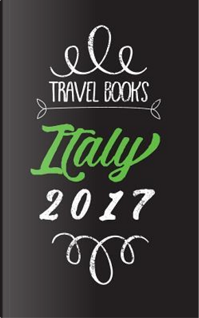 Travel Books Italy 2017 by Dartan Creations