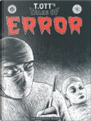 T. Ott's Tales of Error by Thomas Ott