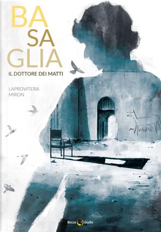 Basaglia by Andrea Laprovitera
