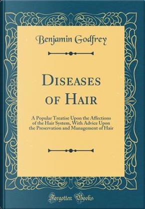 Diseases of Hair by Benjamin Godfrey