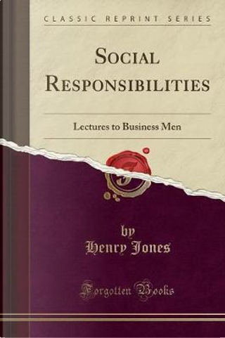 Social Responsibilities by Henry Jones