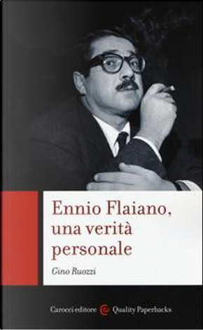 Ennio Flaiano, una verità personale by Gino Ruozzi