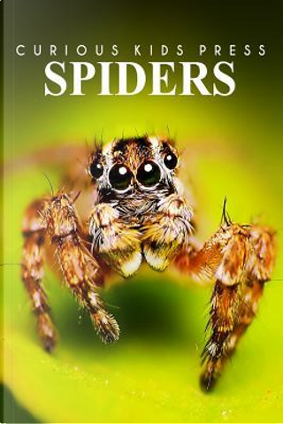 Spiders by Curious Kids Press