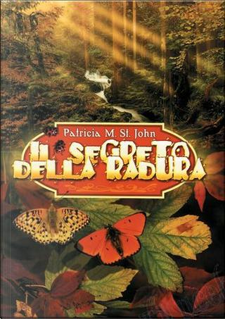 Il segreto della radura by Patricia Mary St. John