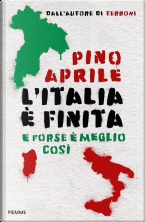 L'Italia è finita by Pino Aprile