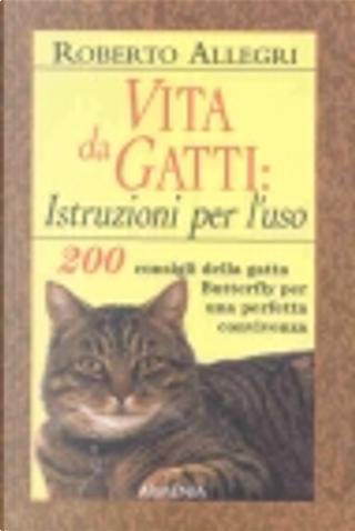 Vita da gatti: istruzioni per l'uso by Roberto Allegri