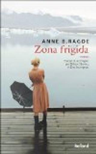 Zona Frigida by Anne B Ragde
