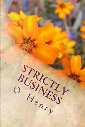 Strictly Business by O. Henry