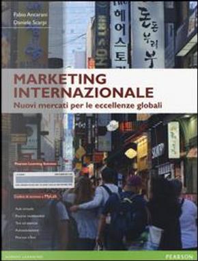 Marketing internazionale. Nuovi mercati per le eccellenze globali. Ediz. mylab. Con espansione online by Fabio Ancarani