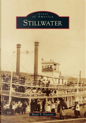 Stillwater by Brent T. Peterson