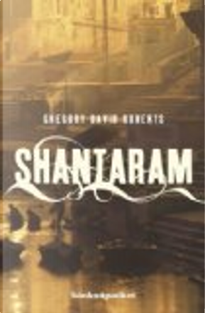 Shantaram by Gregory David Roberts