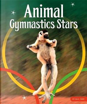 Animal Gymnastics Stars by Gail Terp
