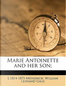 Marie Antoinette and Her Son; by L. 1814 Muhlbach