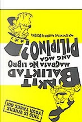 Bakit Baliktad Magbasa ng Libro Ang Mga Pilipino? by Bob Ong