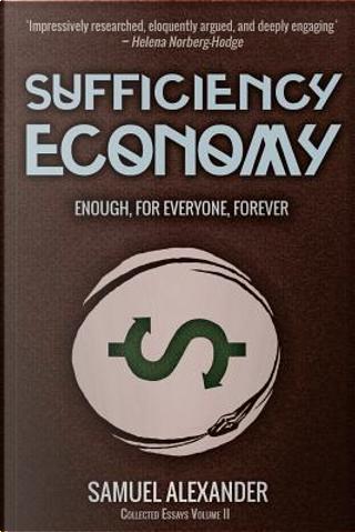 Sufficiency Economy by Samuel Alexander